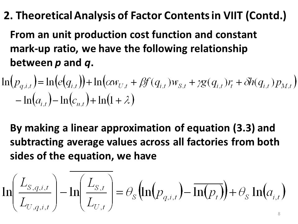 2. Theoretical Analysis of Factor Contents in VIIT (Contd.) From an unit production cost function and constant mark-up ratio, we have the following re