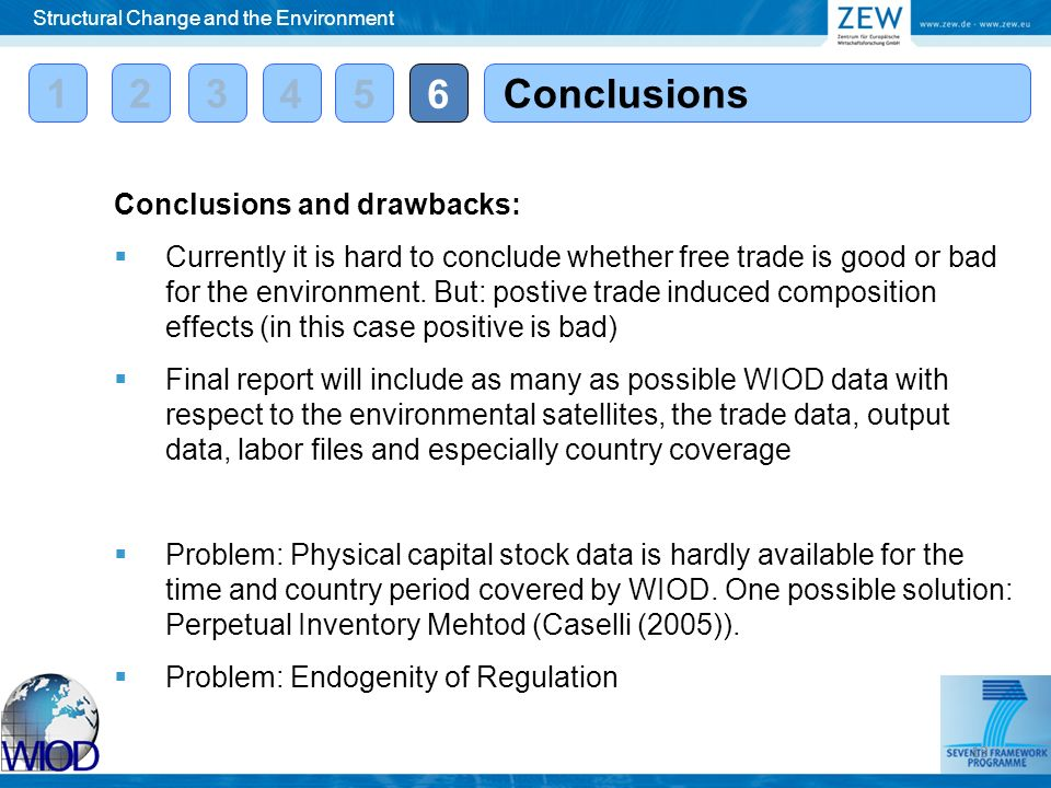12 6 Conclusions Structural Change and the Environment 3 45 Conclusions and drawbacks: Currently it is hard to conclude whether free trade is good or bad for the environment.