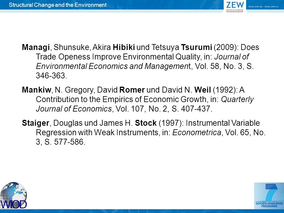 15 3 Managi, Shunsuke, Akira Hibiki und Tetsuya Tsurumi (2009): Does Trade Openess Improve Environmental Quality, in: Journal of Environmental Economics and Management, Vol.