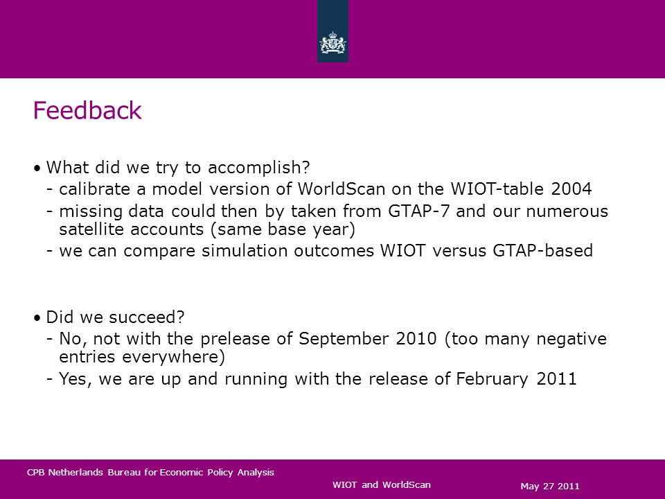 CPB Netherlands Bureau for Economic Policy Analysis Modification of production nest for value added (1) May 27 2011 WIOT and WorldScan