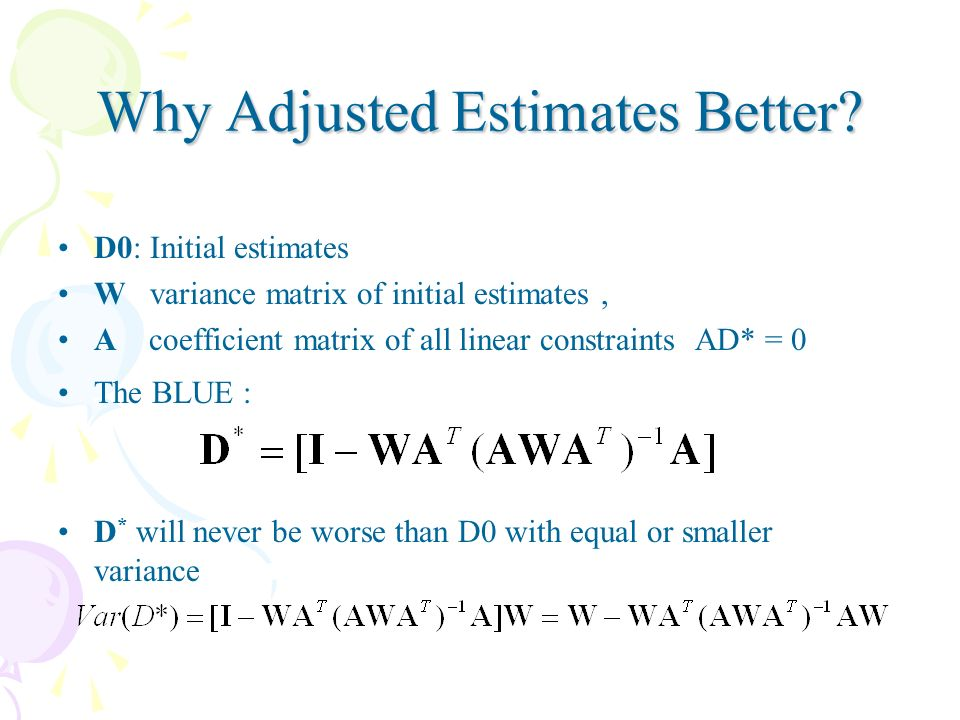 Why Adjusted Estimates Better.
