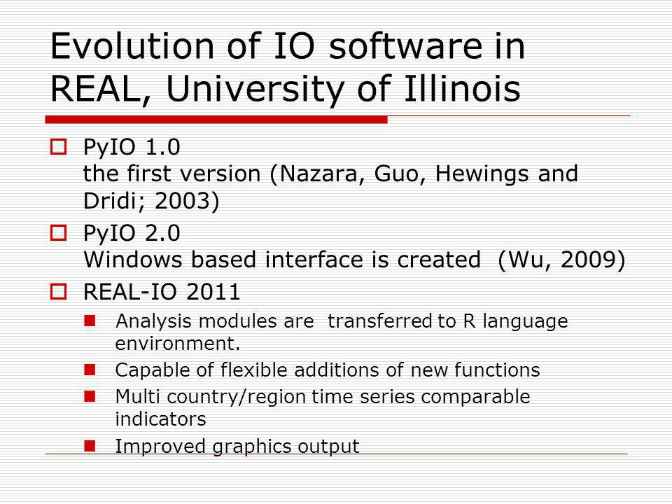 Goal of REAL IO It is a package of user-interface software and function modules for input- output analysis.