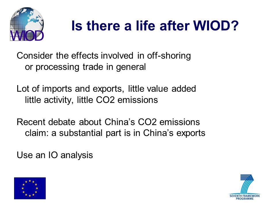 Is there a life after WIOD? Consider the effects involved in off-shoring or processing trade in general Lot of imports and exports, little value added