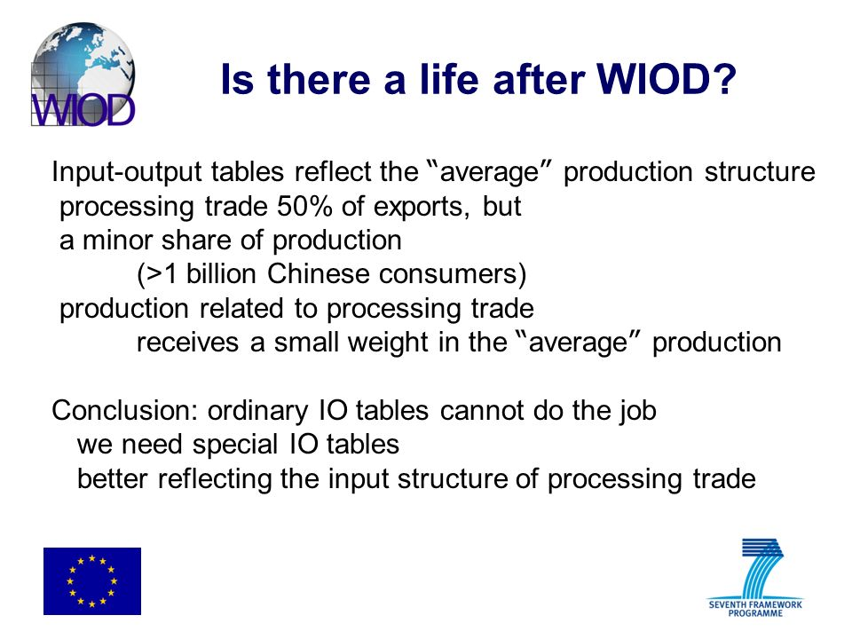 Is there a life after WIOD? Input-output tables reflect the average production structure processing trade 50% of exports, but a minor share of product