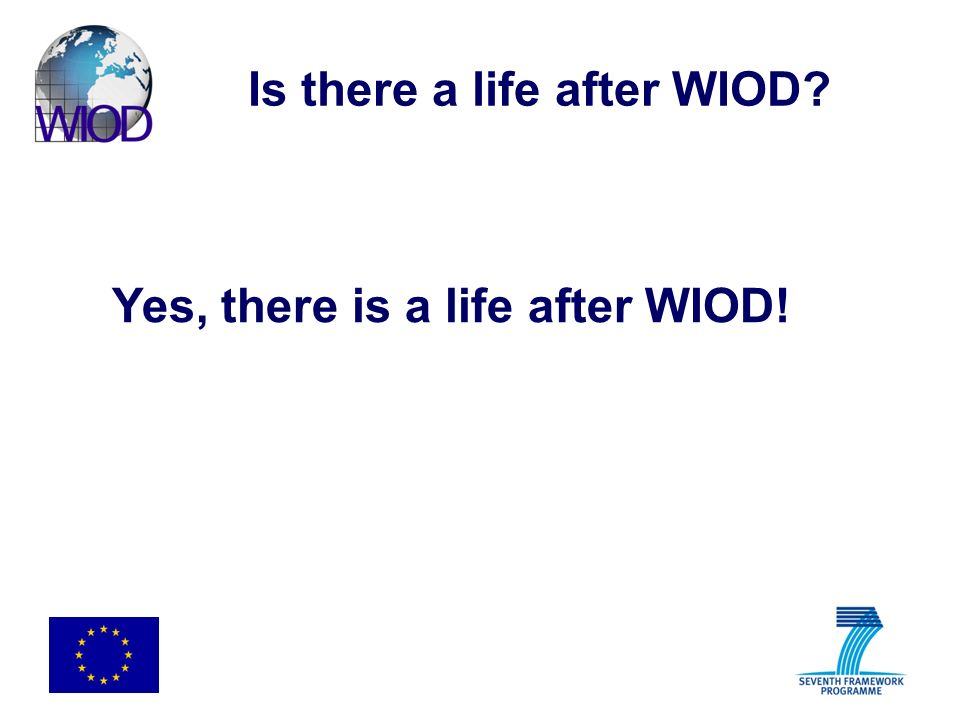 Is there a life after WIOD? Yes, there is a life after WIOD!