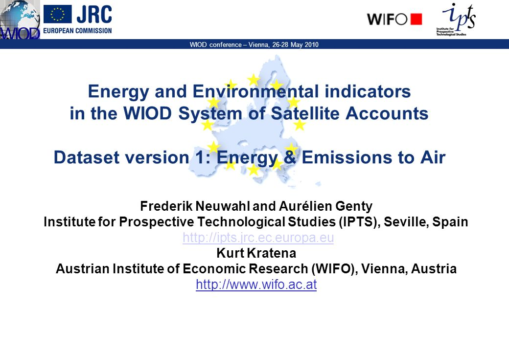 2 WIOD conference – Vienna, 26-28 May 2010 Outline –Scope and definition of satellite accounts covered –Available information and data reconciliation effort –Construction of Energy and Air Emission Accounts: methodology –Completion of vers.