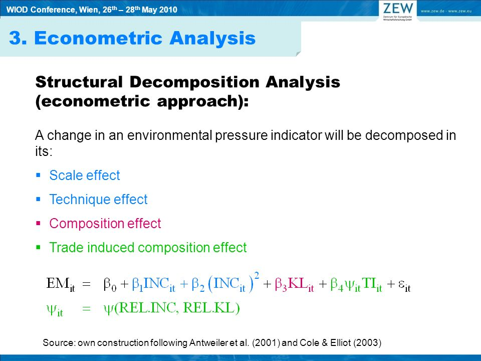 3. Econometric Analysis Structural Decomposition Analysis (econometric approach): A change in an environmental pressure indicator will be decomposed i