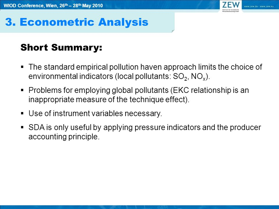 3. Econometric Analysis Short Summary: The standard empirical pollution haven approach limits the choice of environmental indicators (local pollutants