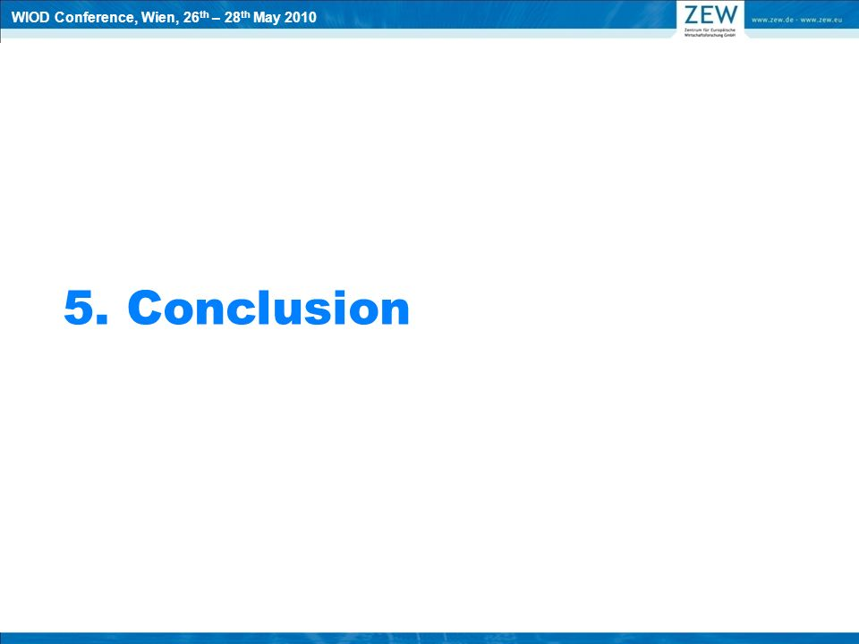 5. Conclusion WIOD Conference, Wien, 26 th – 28 th May 2010