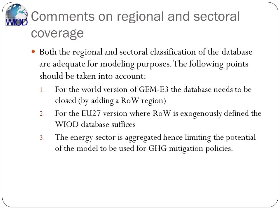 Comments on regional and sectoral coverage Both the regional and sectoral classification of the database are adequate for modeling purposes. The follo