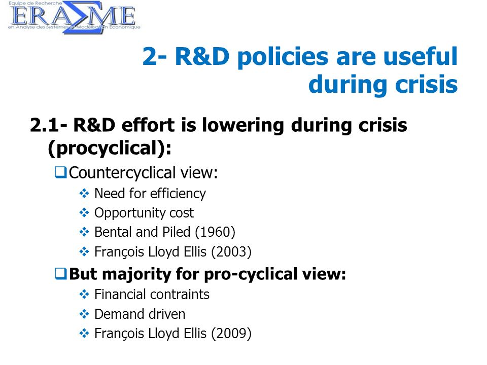 17 2- R&D policies are useful during crisis 2.1- R&D effort is lowering during crisis (procyclical): Countercyclical view: Need for efficiency Opportu