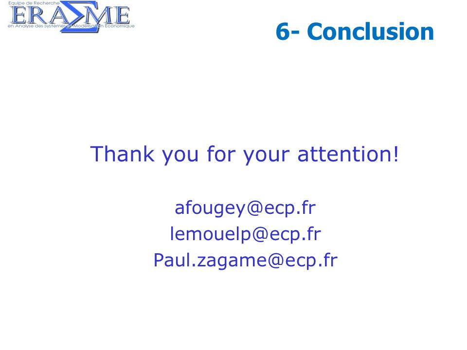 45 6- Conclusion Thank you for your attention! afougey@ecp.fr lemouelp@ecp.fr Paul.zagame@ecp.fr