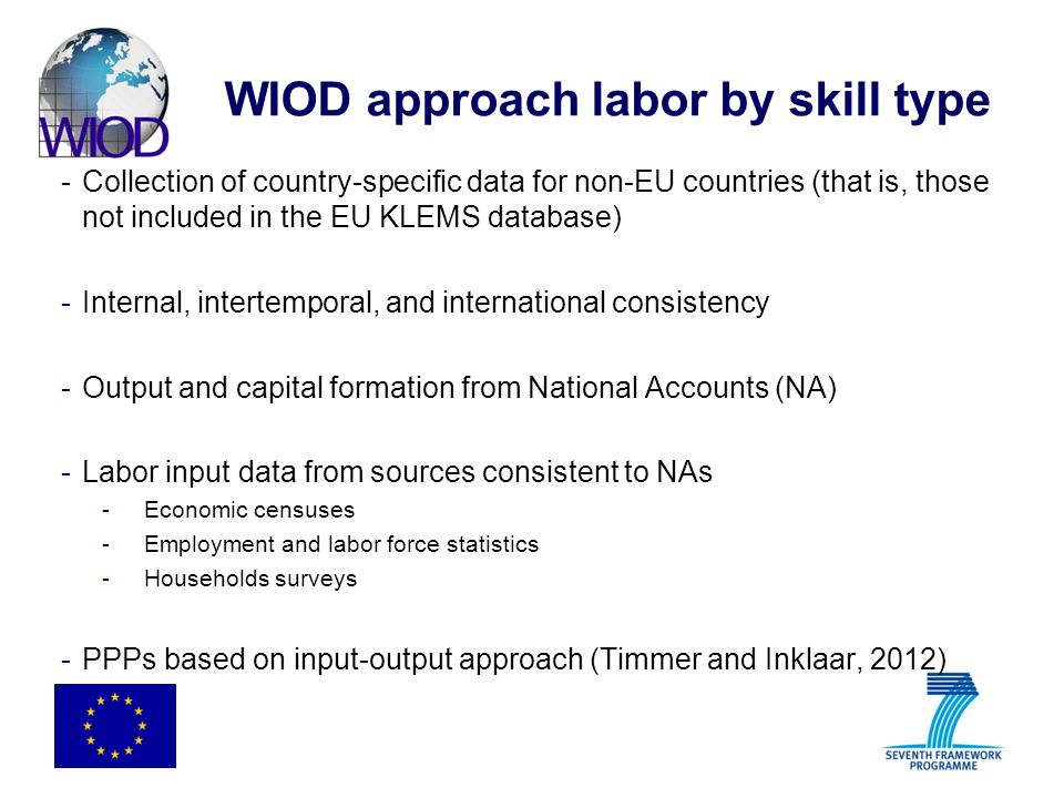 WIOD approach labor by skill type -Collection of country-specific data for non-EU countries (that is, those not included in the EU KLEMS database) -In