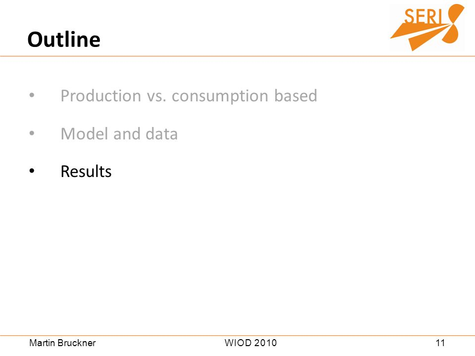 11WIOD 2010Martin Bruckner Production vs. consumption based Model and data Results Outline