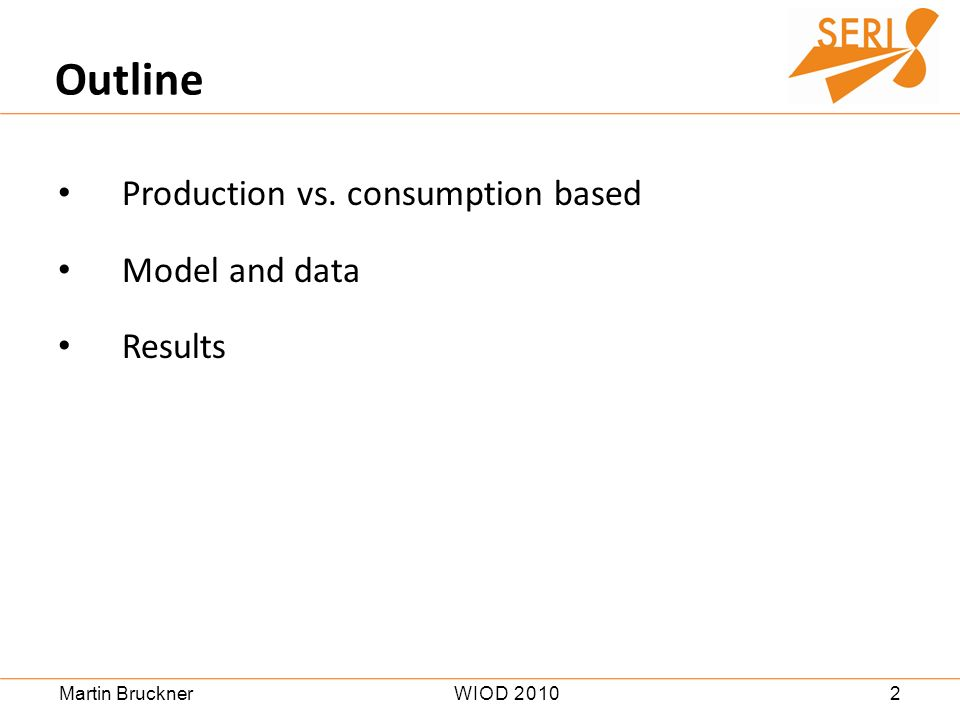 2WIOD 2010Martin Bruckner Production vs. consumption based Model and data Results Outline