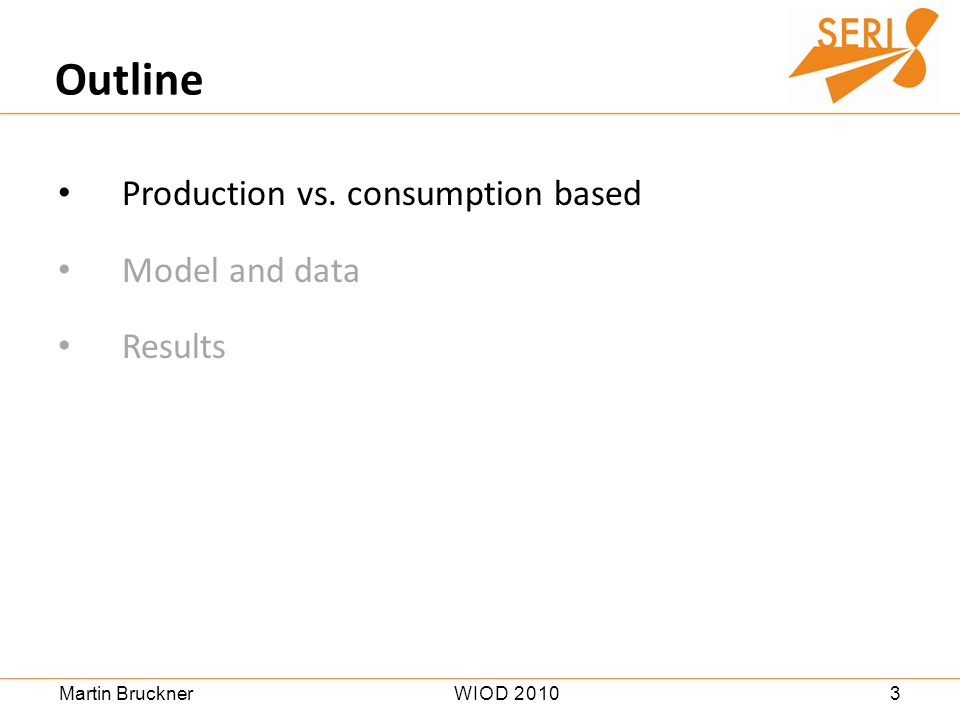 3WIOD 2010Martin Bruckner Production vs. consumption based Model and data Results Outline