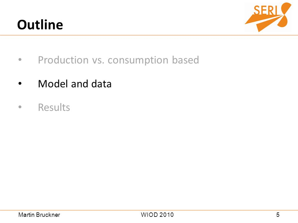 5WIOD 2010Martin Bruckner Production vs. consumption based Model and data Results Outline