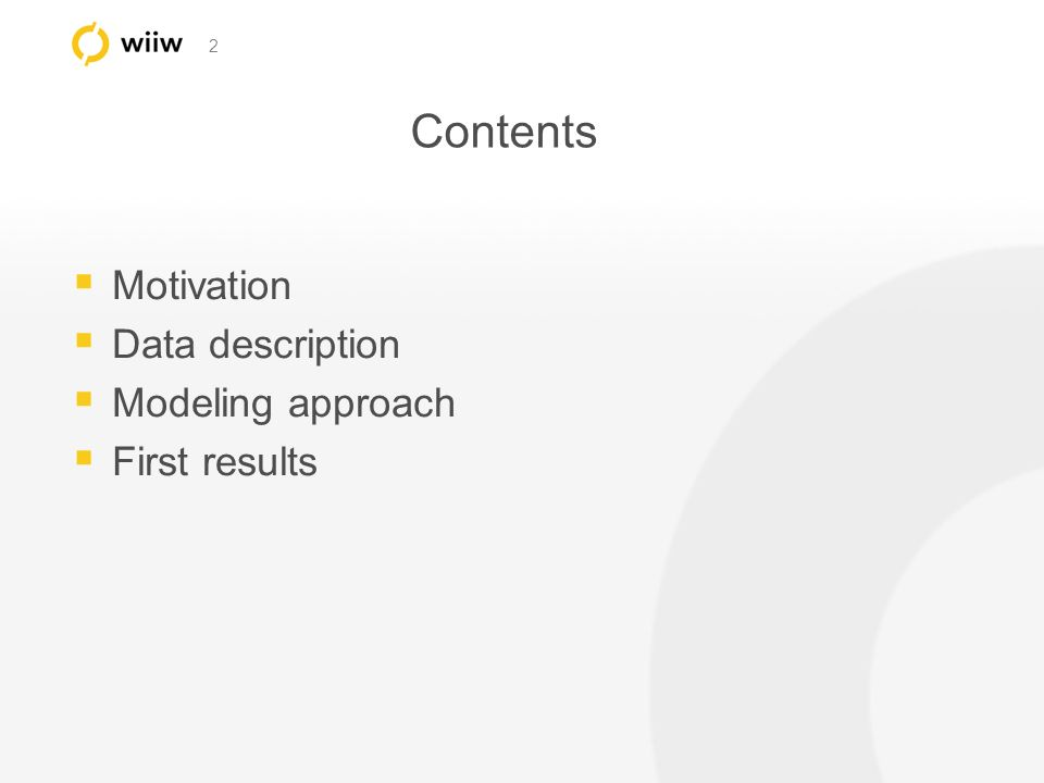 2 Contents Motivation Data description Modeling approach First results
