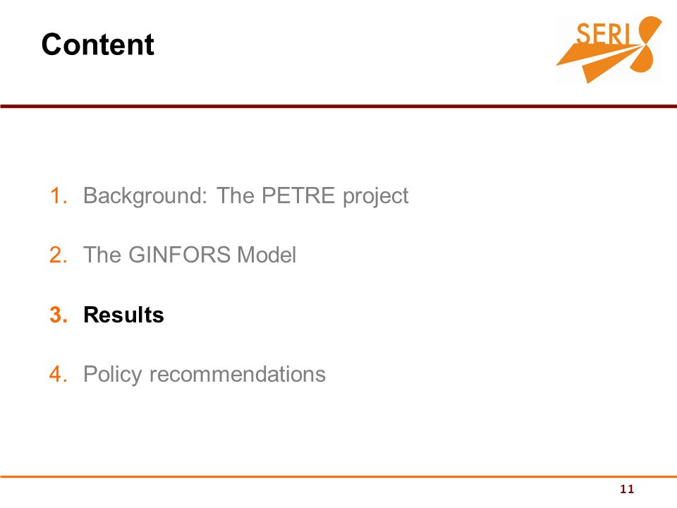 11 Content 1.Background: The PETRE project 2.The GINFORS Model 3.Results 4.Policy recommendations