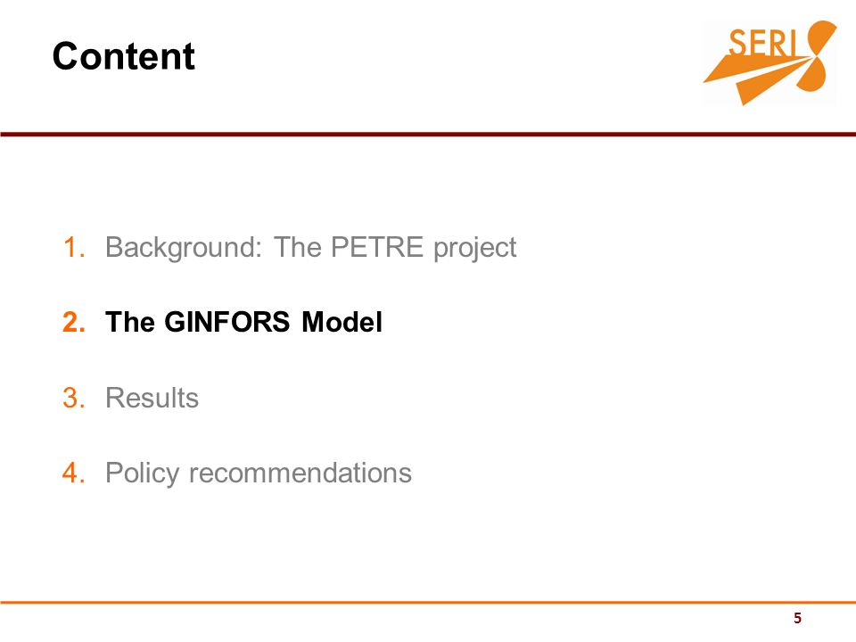5 Content 1.Background: The PETRE project 2.The GINFORS Model 3.Results 4.Policy recommendations