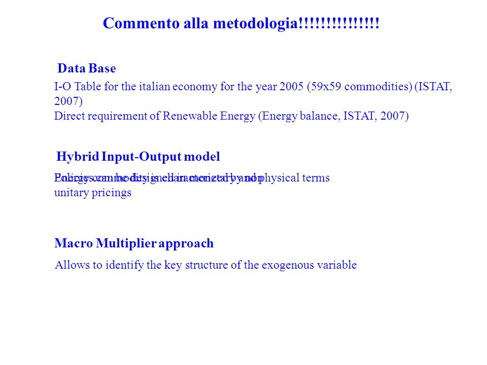 Commento alla metodologia!!!!!!!!!!!!!!! Data Base I-O Table for the italian economy for the year 2005 (59x59 commodities) (ISTAT, 2007) Direct requir
