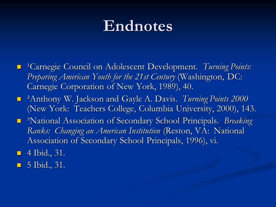 Endnotes ¹Carnegie Council on Adolescent Development.