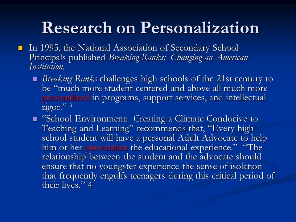 Research on Personalization Research on Personalization In 1995, the National Association of Secondary School Principals published Breaking Ranks: Cha