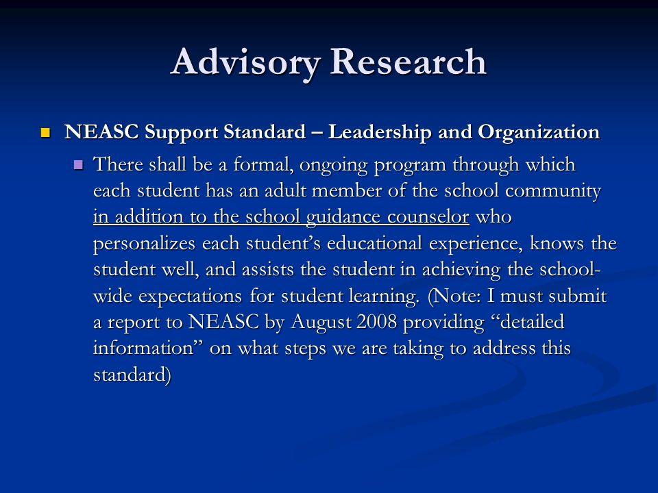 Advisory Research NEASC Support Standard – Leadership and Organization NEASC Support Standard – Leadership and Organization There shall be a formal, o