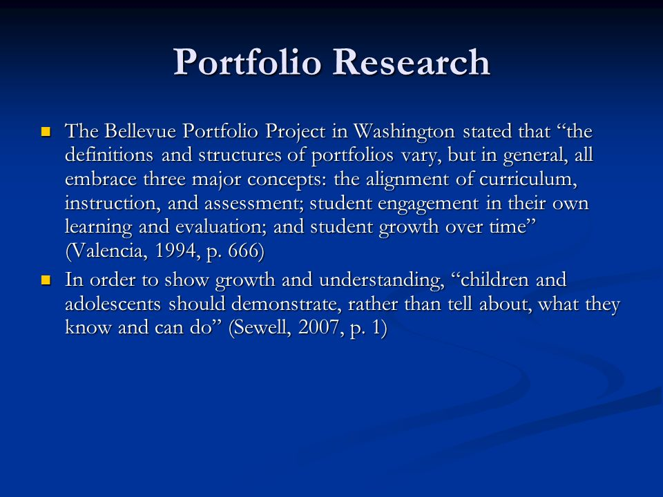 Portfolio Research The Bellevue Portfolio Project in Washington stated that the definitions and structures of portfolios vary, but in general, all emb