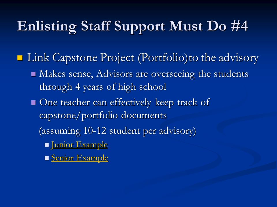 Enlisting Staff Support Must Do #4 Link Capstone Project (Portfolio)to the advisory Link Capstone Project (Portfolio)to the advisory Makes sense, Advi