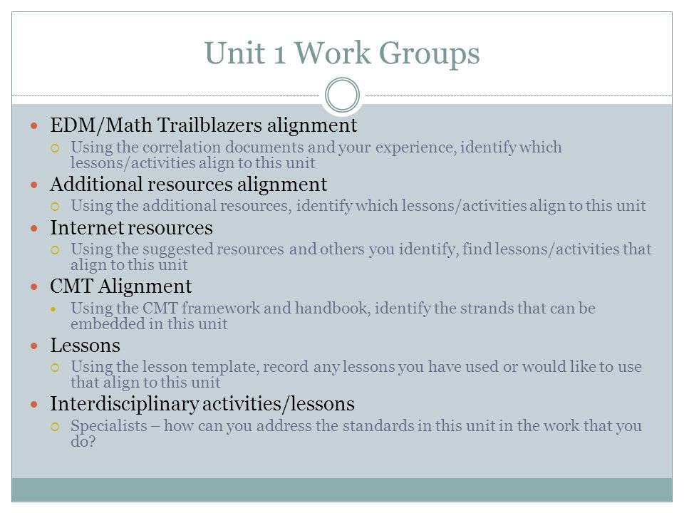 Unit 1 Work Groups EDM/Math Trailblazers alignment Using the correlation documents and your experience, identify which lessons/activities align to thi