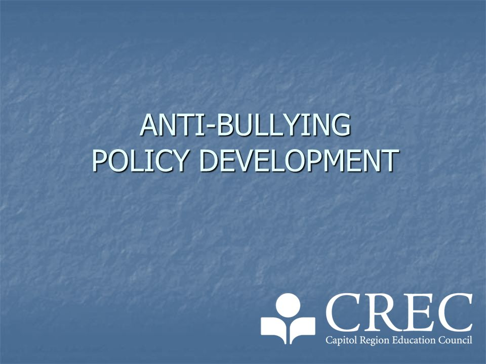 ANTI-BULLYING POLICY DEVELOPMENT