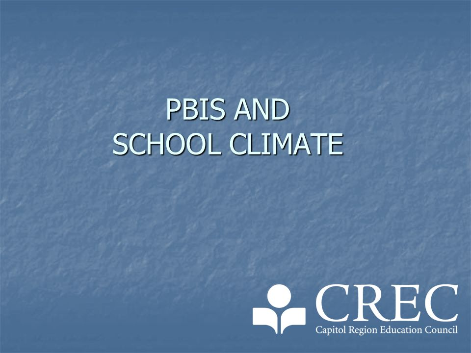 PBIS AND SCHOOL CLIMATE