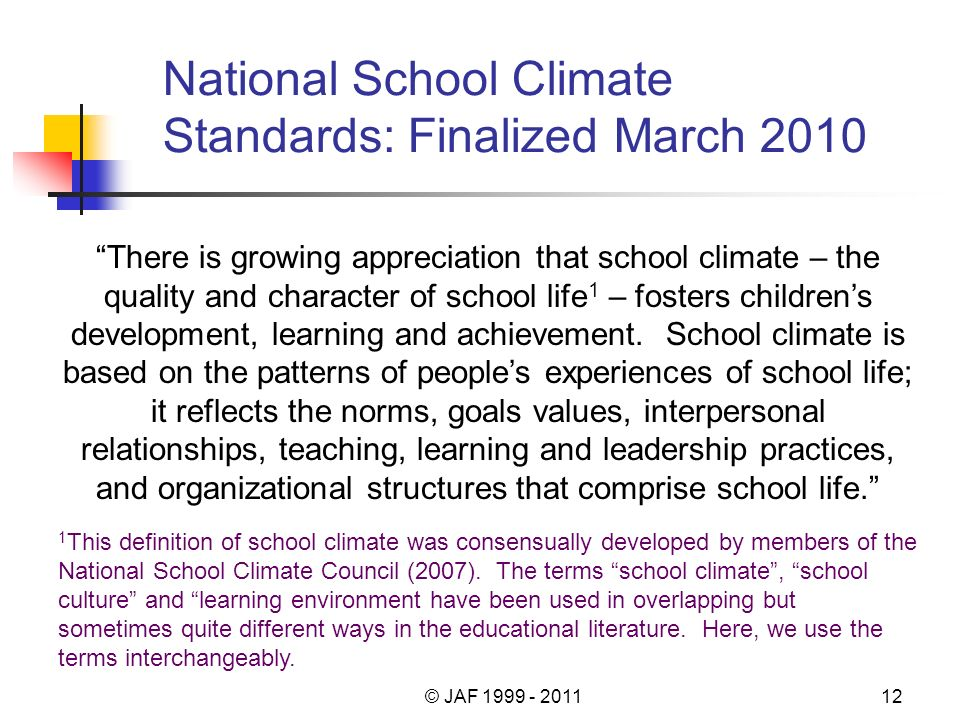 National School Climate Standards: Finalized March 2010 There is growing appreciation that school climate – the quality and character of school life 1