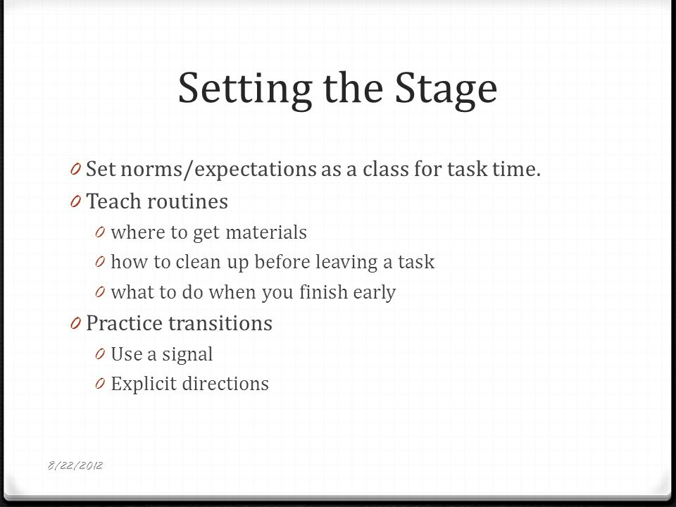 Setting the Stage 0 Set norms/expectations as a class for task time.