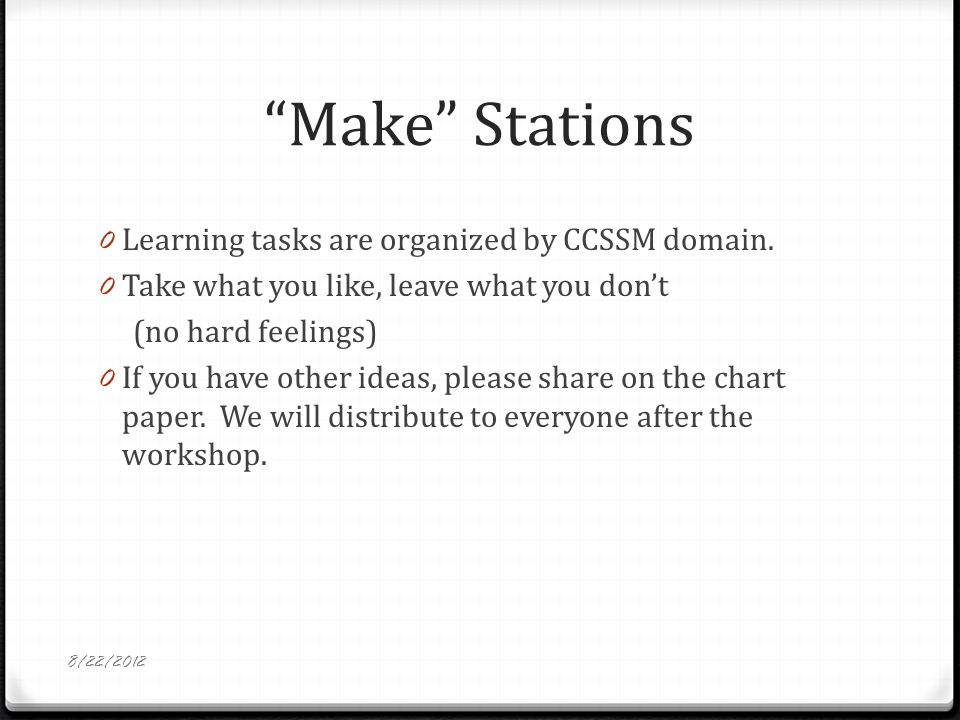 Make Stations 0 Learning tasks are organized by CCSSM domain.