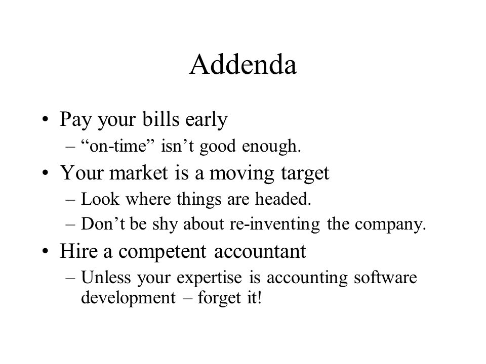 Addenda Pay your bills early –on-time isnt good enough.