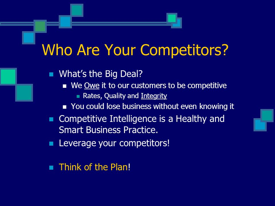 Who Are Your Competitors. Whats the Big Deal.