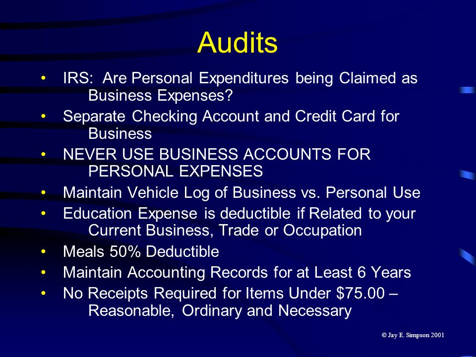 Audits IRS: Are Personal Expenditures being Claimed as Business Expenses? Separate Checking Account and Credit Card for Business NEVER USE BUSINESS AC