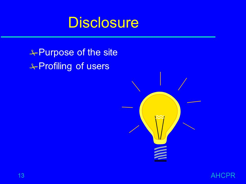 AHCPR 13 Disclosure # Purpose of the site # Profiling of users