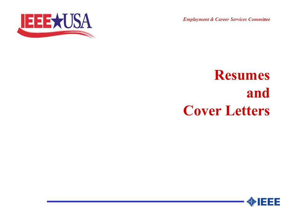 ________________ Employment & Career Services Committee Seminar Overview Resume basics Resume strategy Hardcopy resume guidelines & structure Electronic resumes Cover letters References Last comments Source materials
