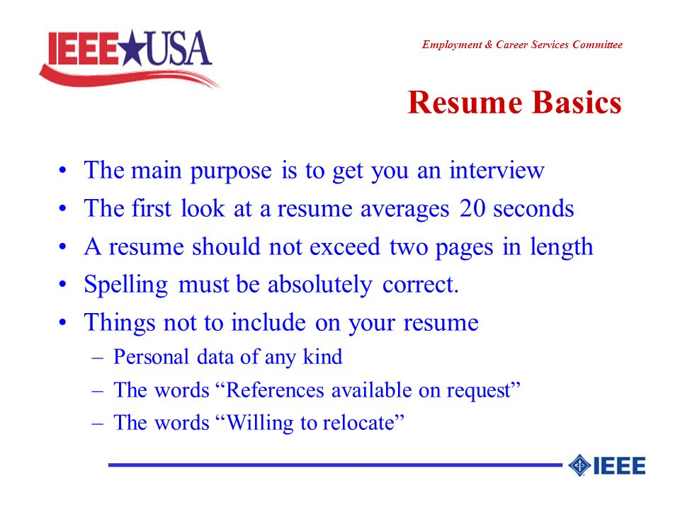 ________________ Employment & Career Services Committee Resume Basics The main purpose is to get you an interview The first look at a resume averages