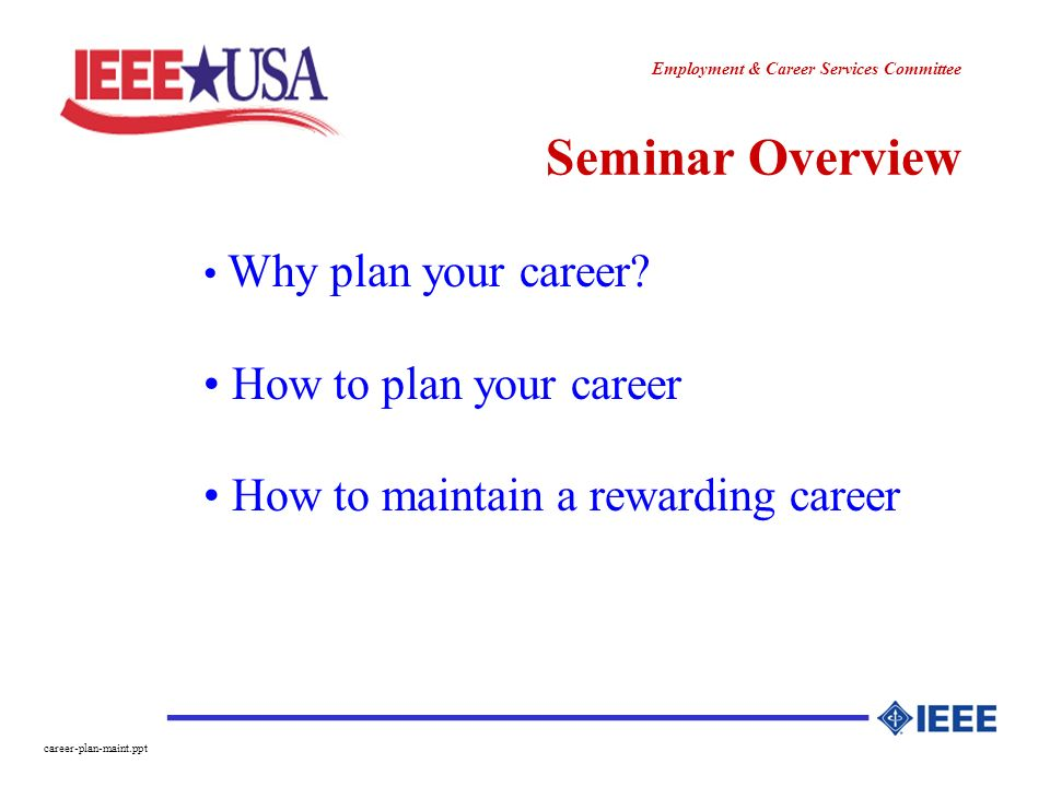 ________________ Employment & Career Services Committee career-plan-maint.ppt Seminar Overview Why plan your career.