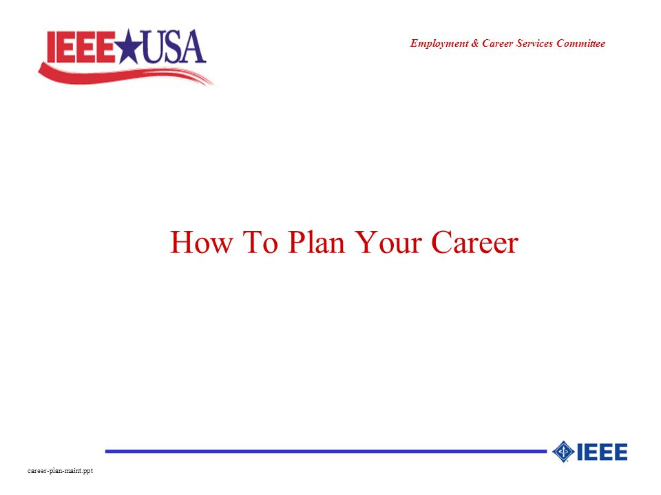 ________________ Employment & Career Services Committee career-plan-maint.ppt How To Plan Your Career