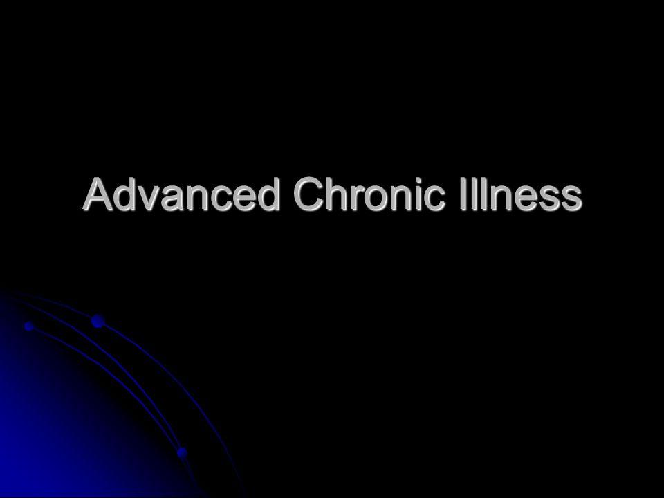 Advanced Chronic Illness