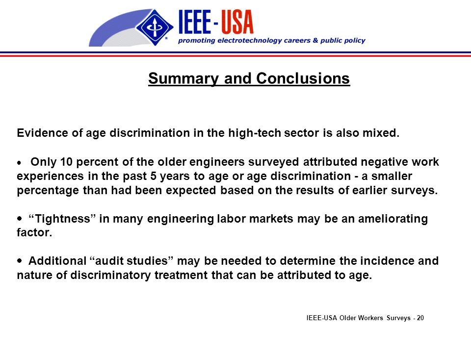 Summary and Conclusions Findings lend mixed support to the idea that older electrical and electronics engineers face barriers to continuing employability.