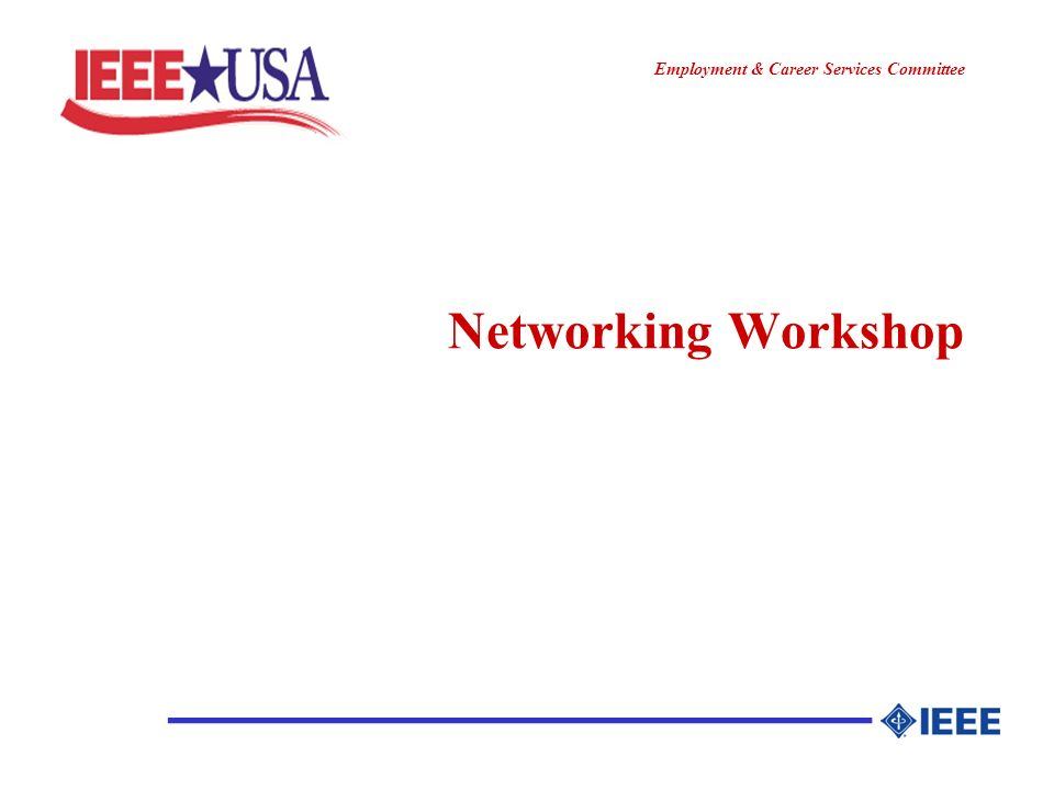 ________________ Employment & Career Services Committee Networking Workshop