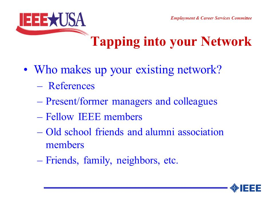 ________________ Employment & Career Services Committee Tapping into your Network Who makes up your existing network.