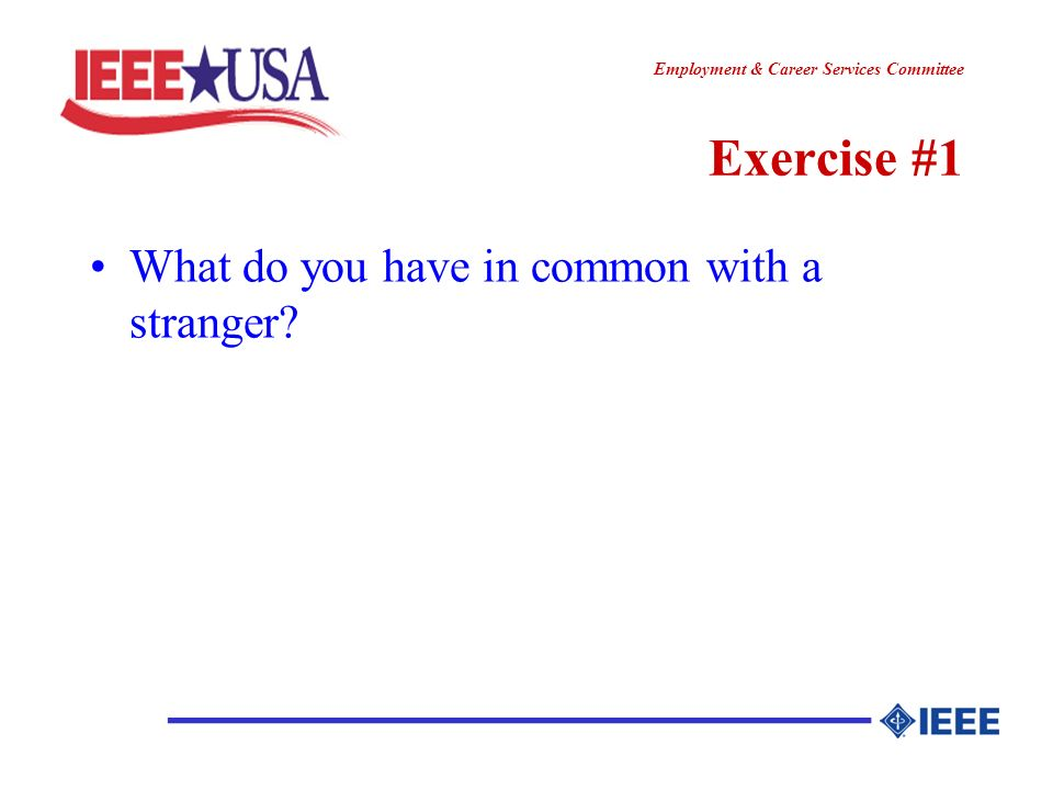 ________________ Employment & Career Services Committee Exercise #1 What do you have in common with a stranger?