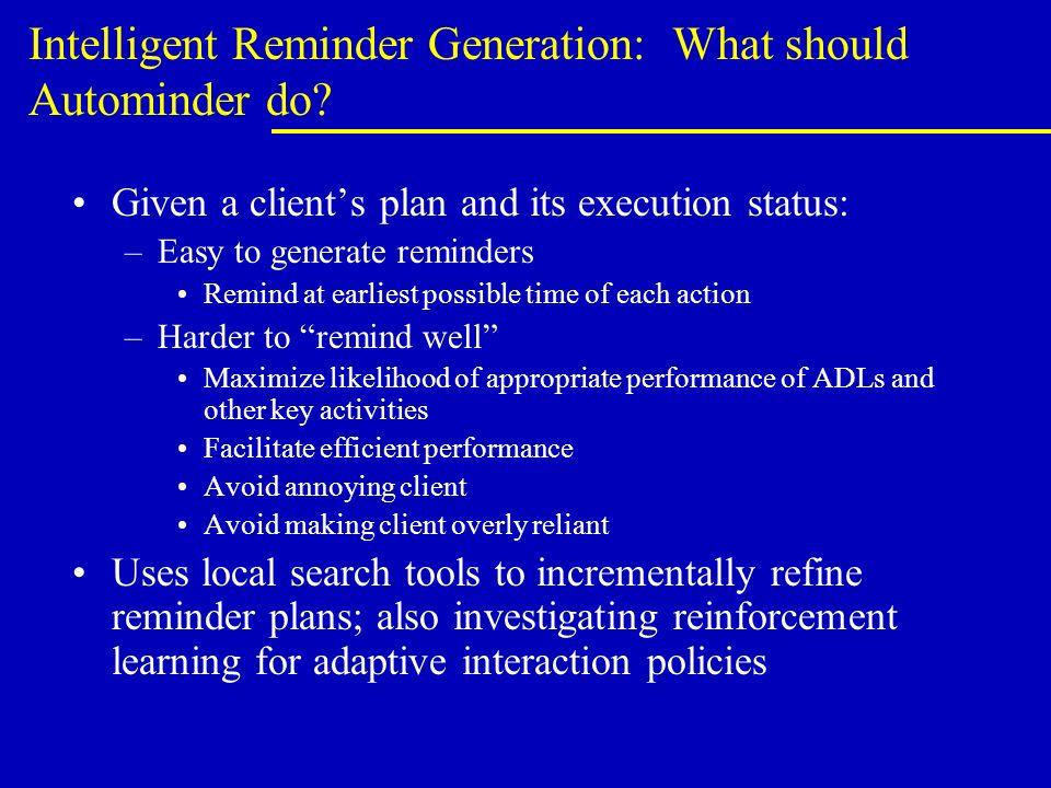 Intelligent Reminder Generation: What should Autominder do.